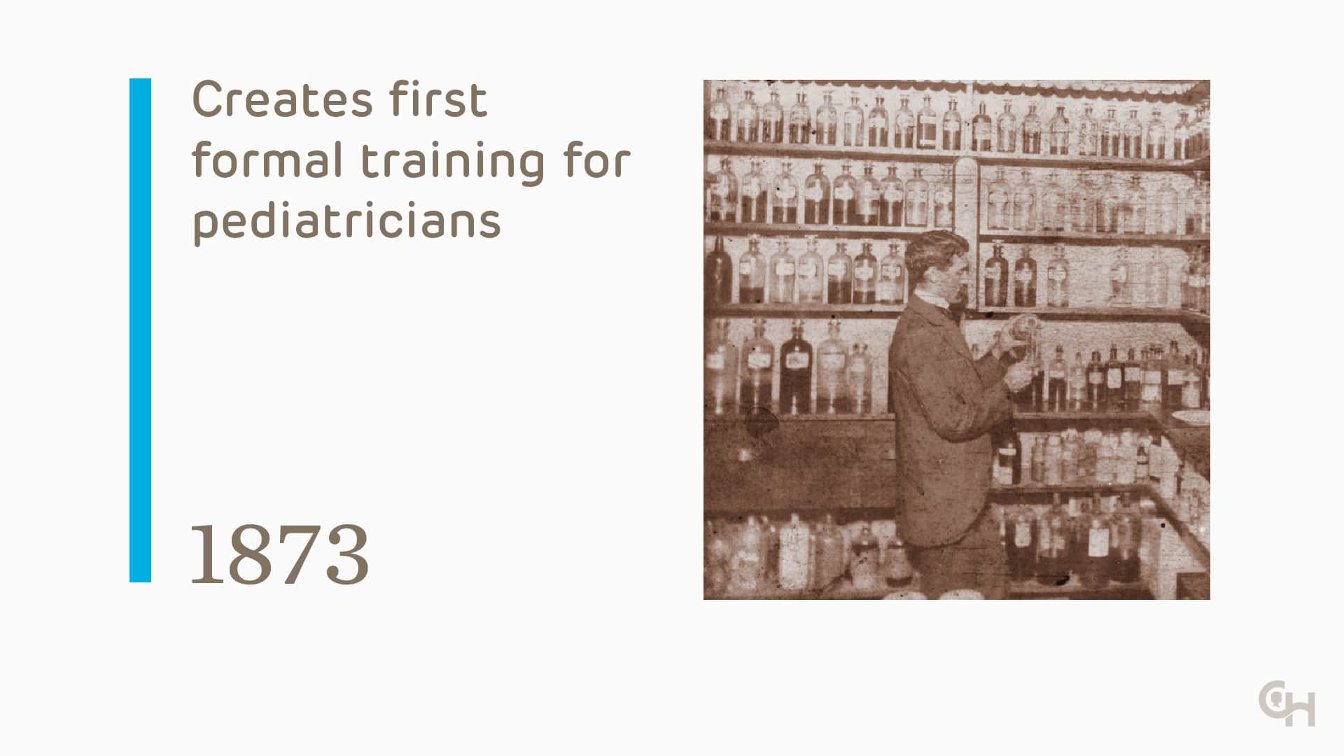 Creates first formal training for pediatricians - 1873