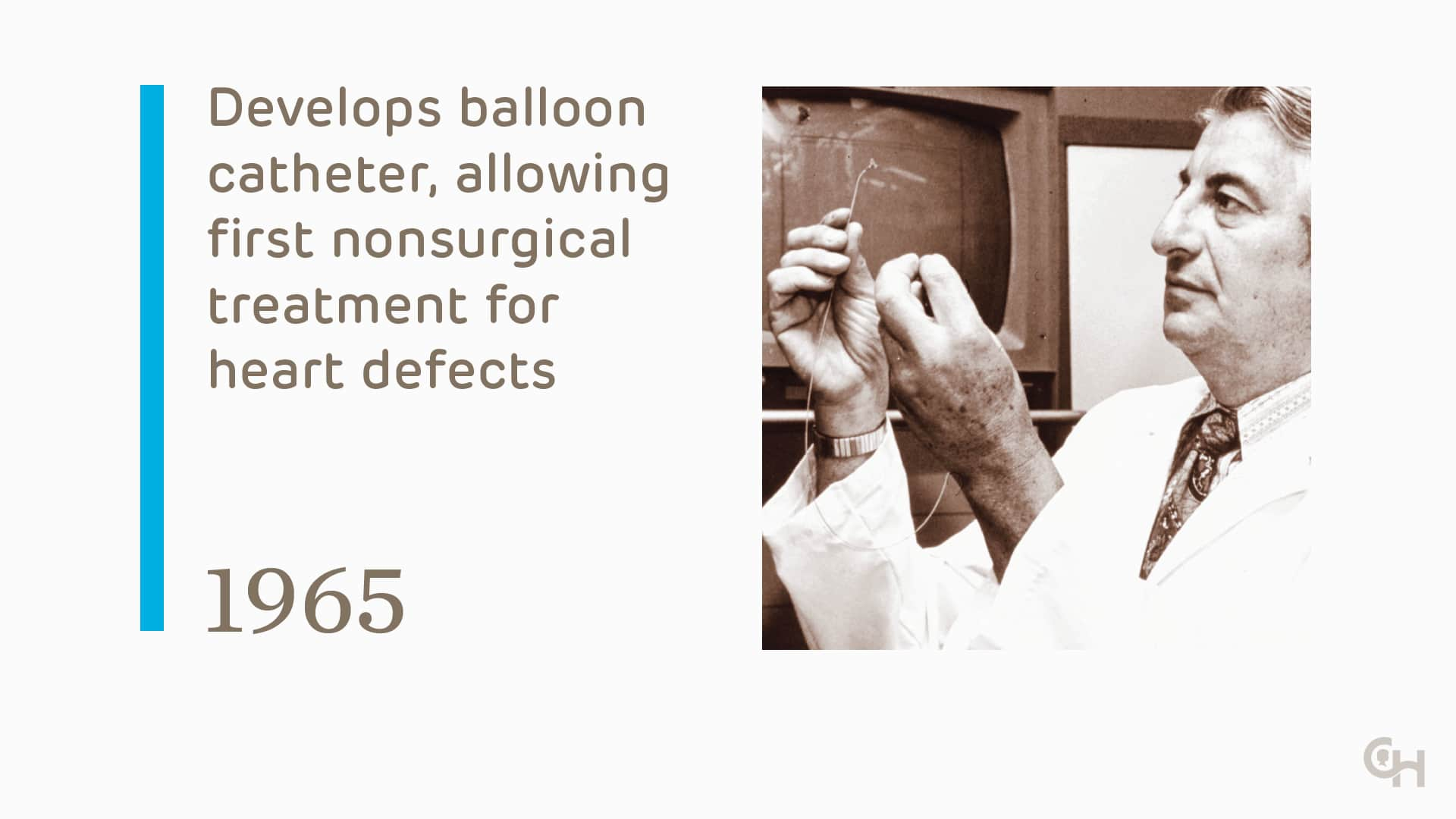 Develops balloon catheter, allowing first nonsurgical treatment for heart defects - 1965